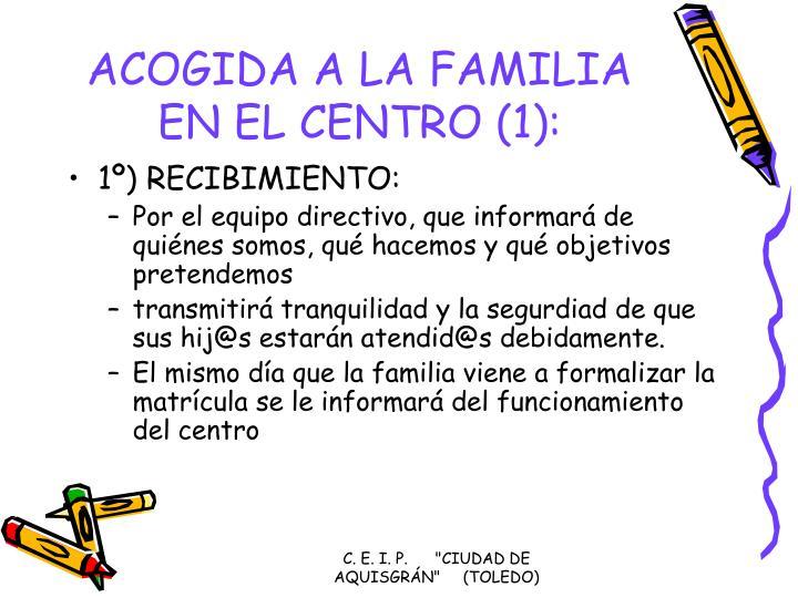 ACOGIDA A LA FAMILIA EN EL CENTRO (1):