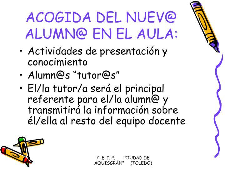ACOGIDA DEL NUEV@ ALUMN@ EN EL AULA: