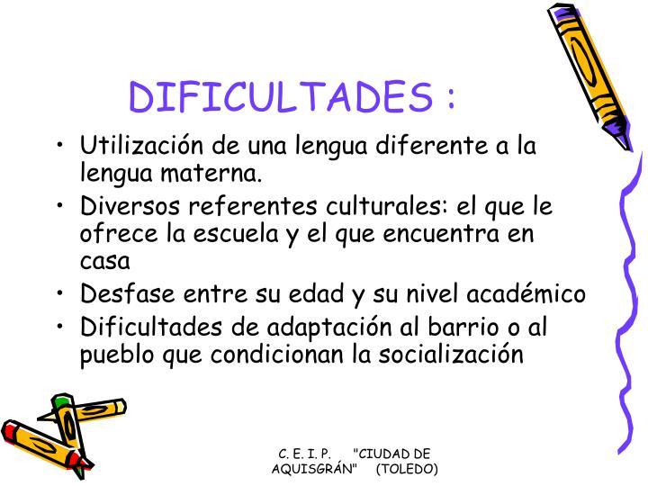 DIFICULTADES :