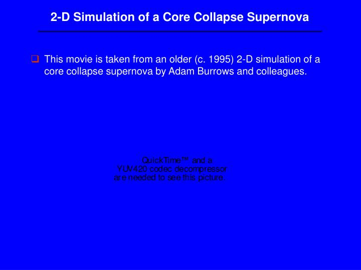 2-D Simulation of a Core Collapse Supernova