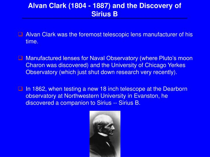 Alvan Clark (1804 - 1887) and the Discovery of Sirius B