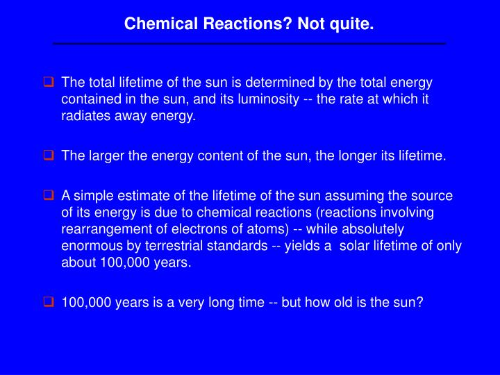 Chemical Reactions? Not quite.