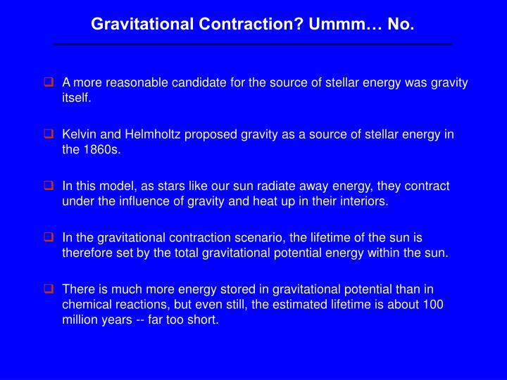 Gravitational Contraction? Ummm No.