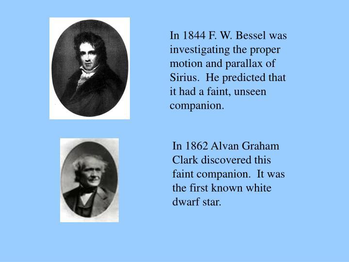 In 1844 F. W. Bessel was