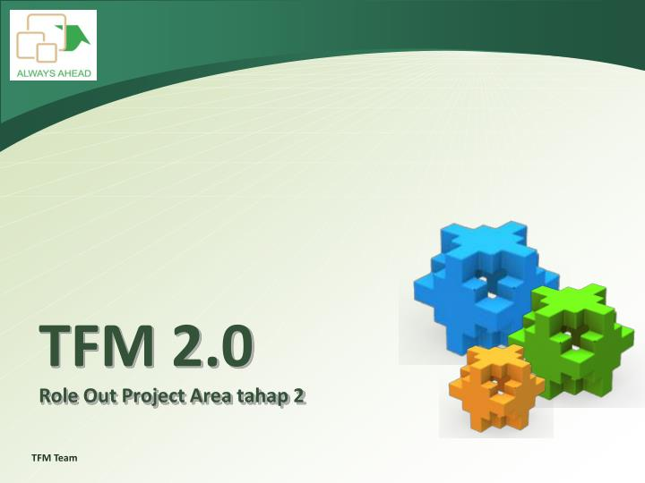 Tfm 2 0 role out project area tahap 2