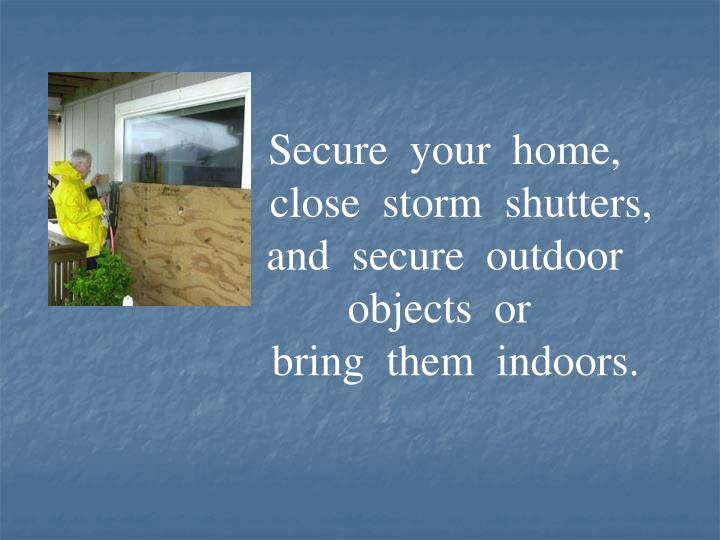 Secure  your  home,