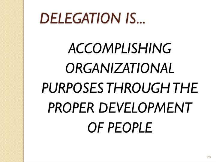 DELEGATION IS...