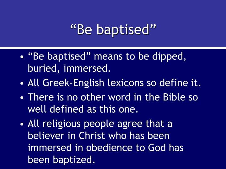 """""""Be baptised"""""""