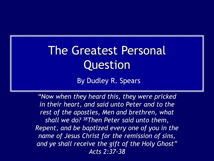 The greatest personal question by dudley r spears