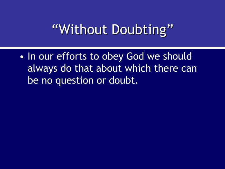 """Without Doubting"""