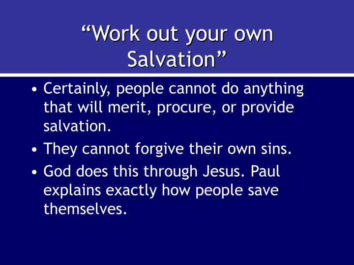 """Work out your own Salvation"""