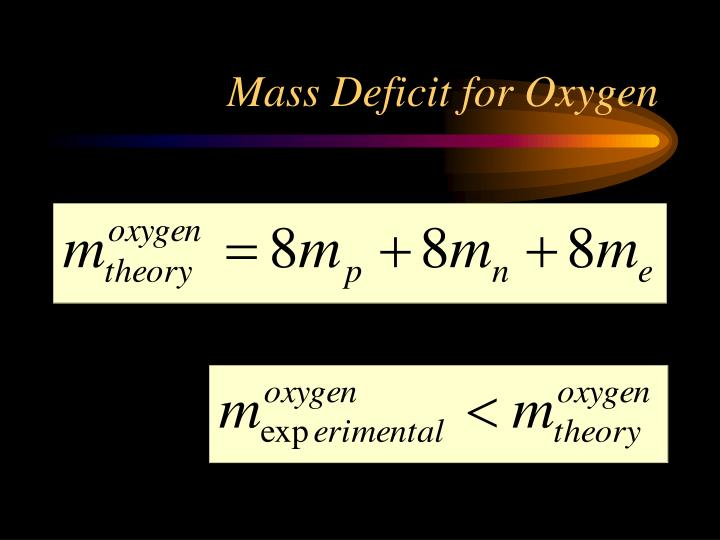 Mass Deficit for Oxygen