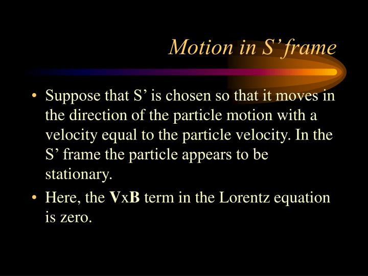 Motion in S' frame