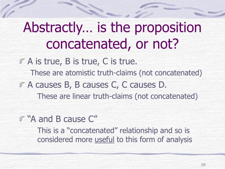 Abstractly… is the proposition concatenated, or not?