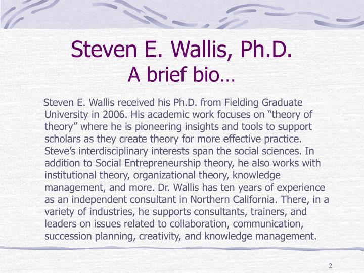 Steven E. Wallis, Ph.D.