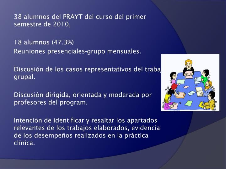 38 alumnos del PRAYT del curso del primer semestre de 2010,
