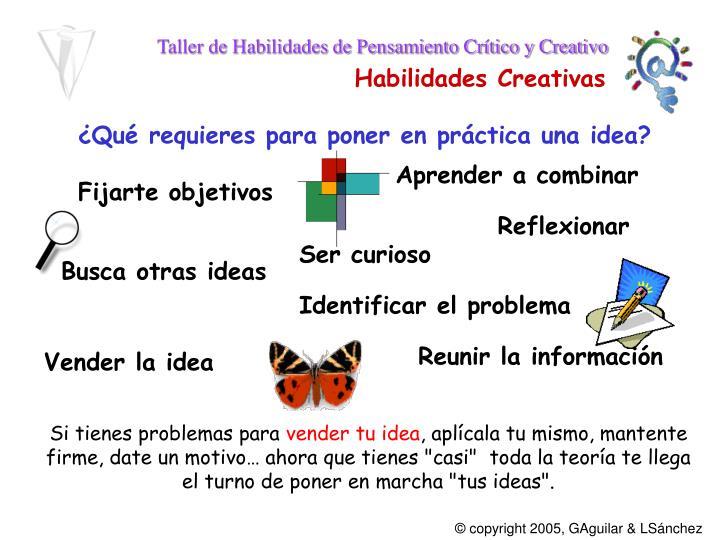 ¿Qué requieres para poner en práctica una idea?