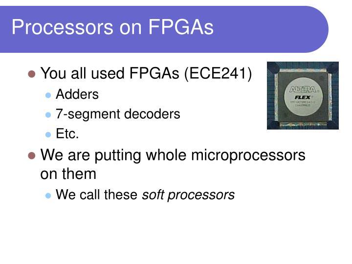 Processors on FPGAs