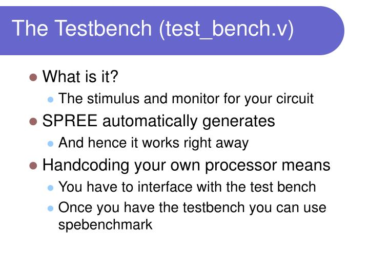 The Testbench (test_bench.v)