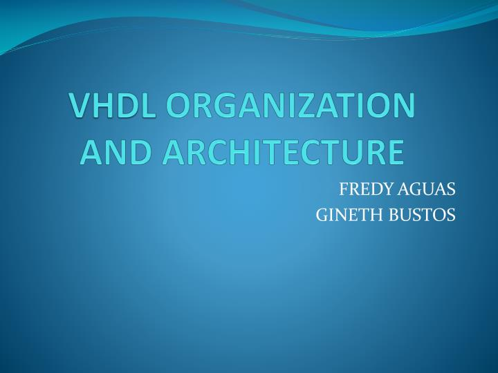 Vhdl organization and architecture