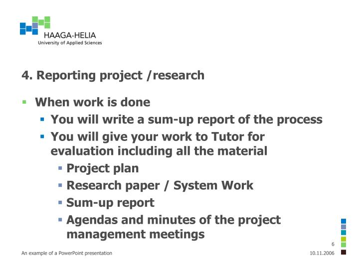 4. Reporting project /research