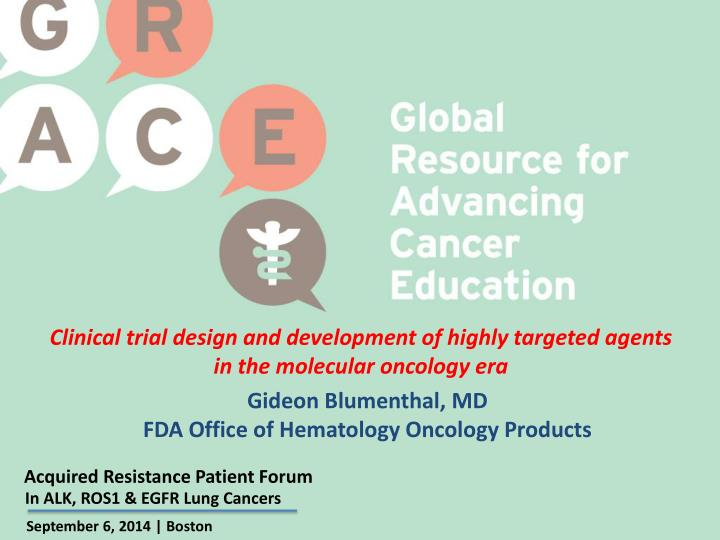 Clinical trial design and development of highly targeted agents in the molecular oncology era