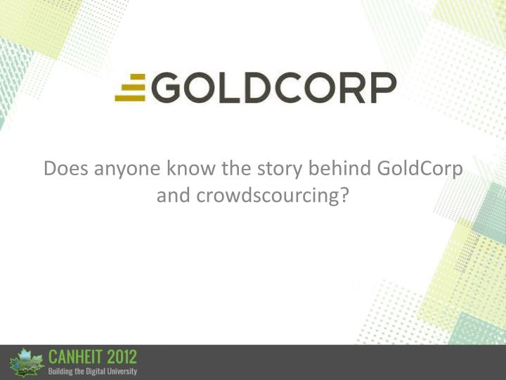 Does anyone know the story behind GoldCorp and crowdscourcing?