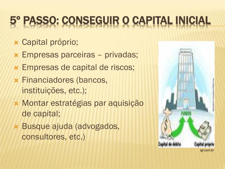 Capital próprio;