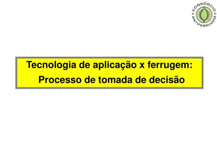 Tecnologia de aplicação x ferrugem: