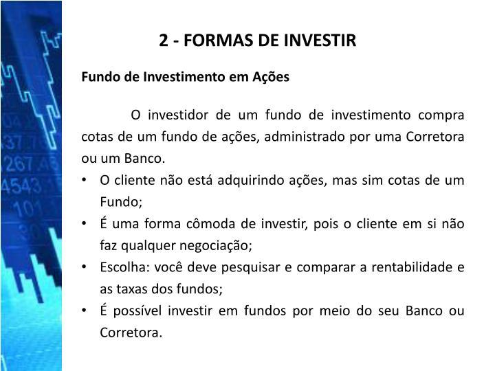 2 - FORMAS DE INVESTIR