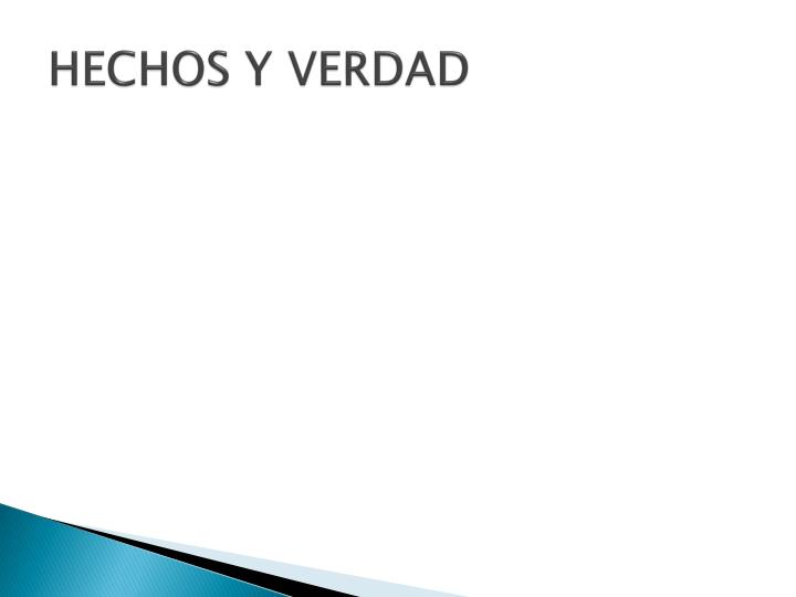 HECHOS Y VERDAD