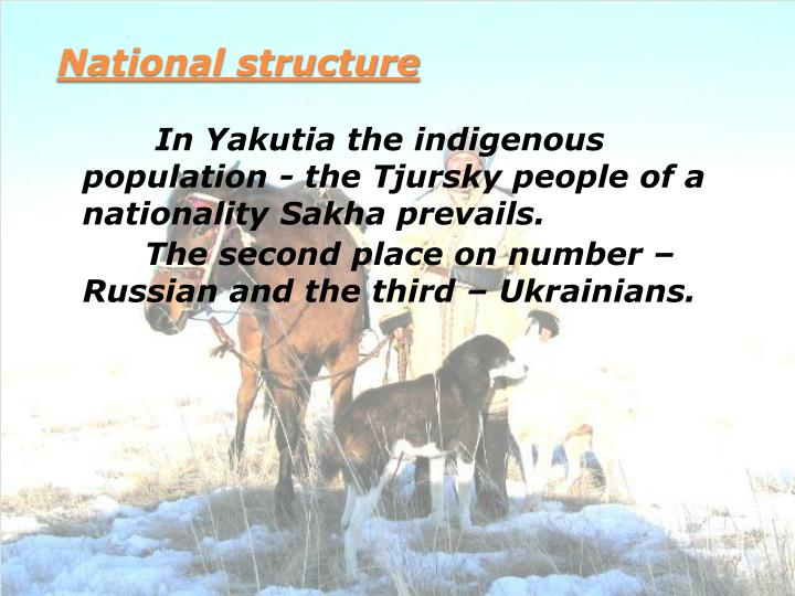 In Yakutia the indigenous population - the Tjursky people of a nationality Sakha prevails.