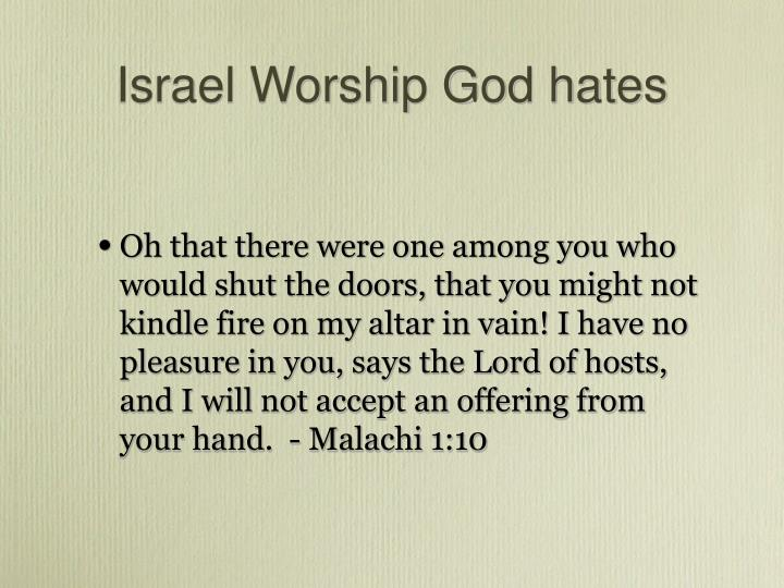Israel Worship God hates