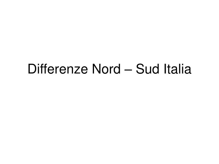 Differenze nord sud italia