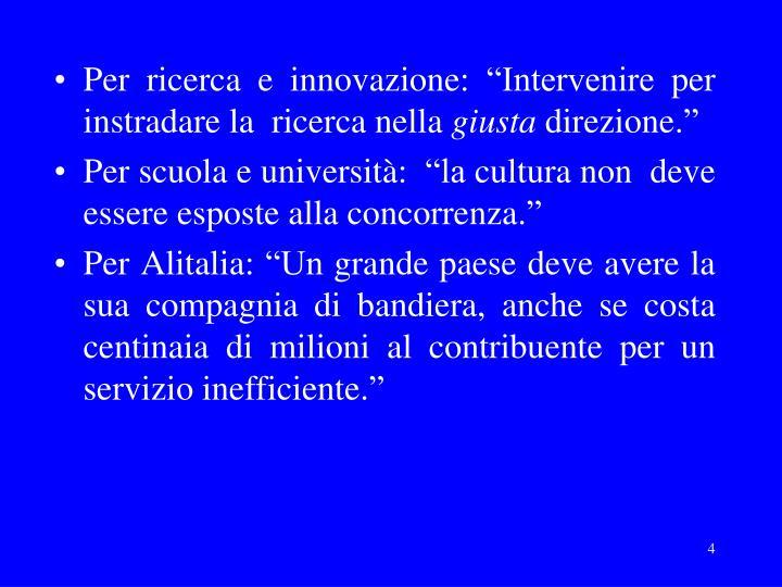"""Per ricerca e innovazione: """"Intervenire per instradare la  ricerca nella"""