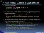 a new hope google s mapreduce