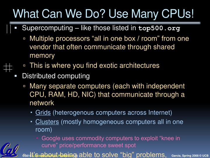 What Can We Do? Use Many CPUs!