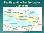 the byzantine empire under justinian
