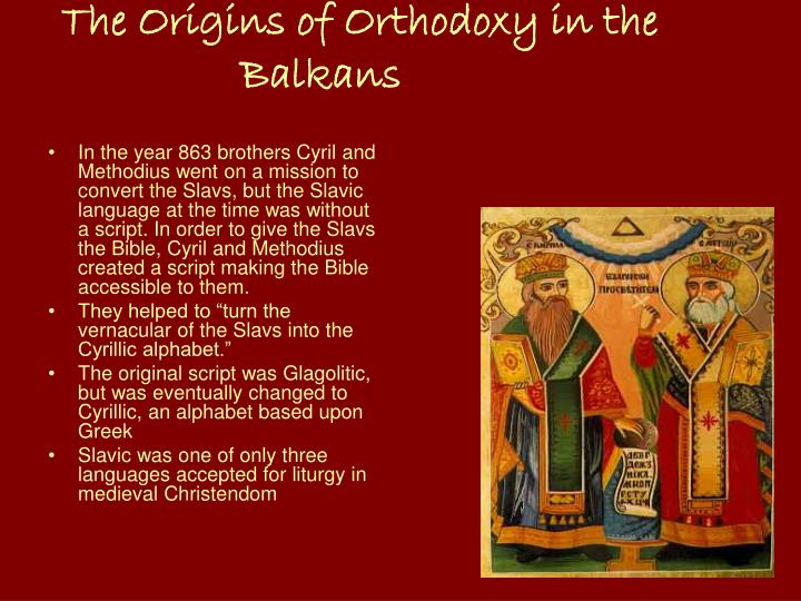 The origins of orthodoxy in the balkans