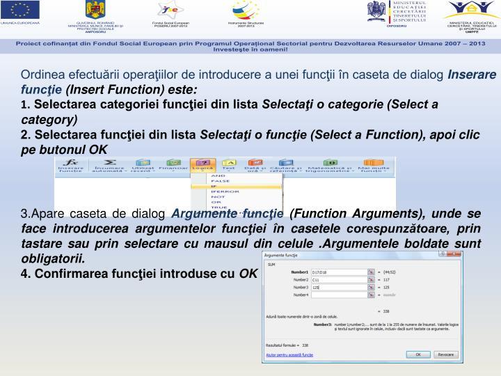 Ordinea efectuării operaţiilor de introducere a unei funcţii în caseta de dialog