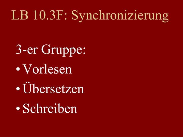 LB 10.3F: Synchronizierung