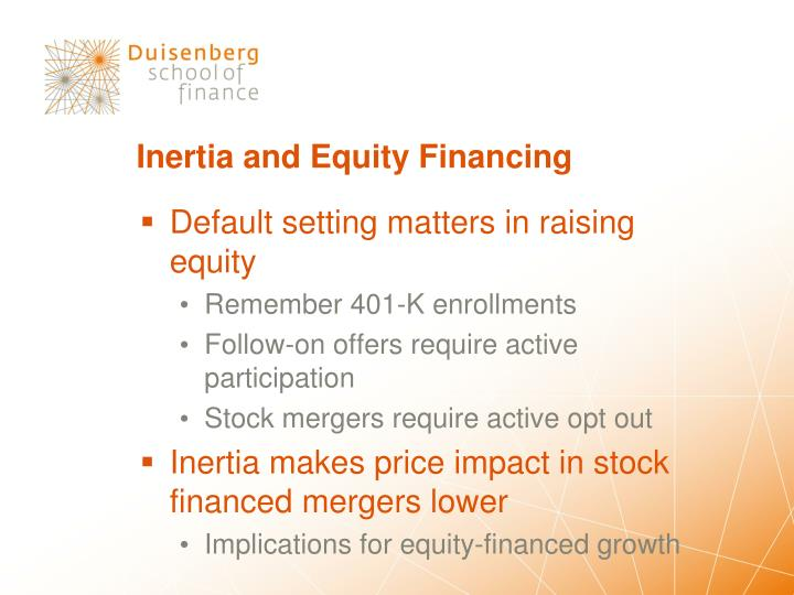 Inertia and Equity Financing