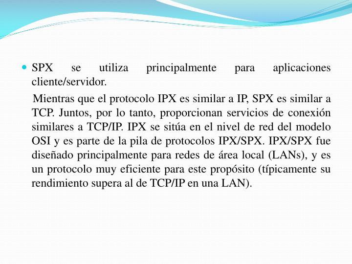 SPX se utiliza principalmente para aplicaciones cliente/servidor.
