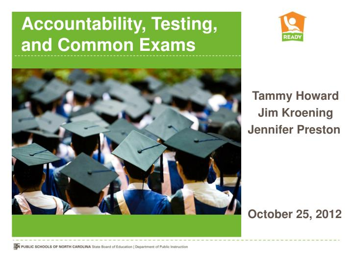 Accountability testing and common exams