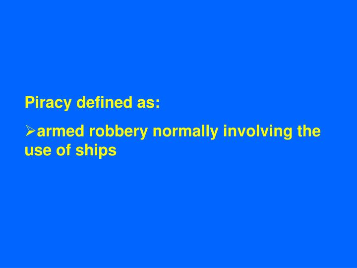 Piracy defined as: