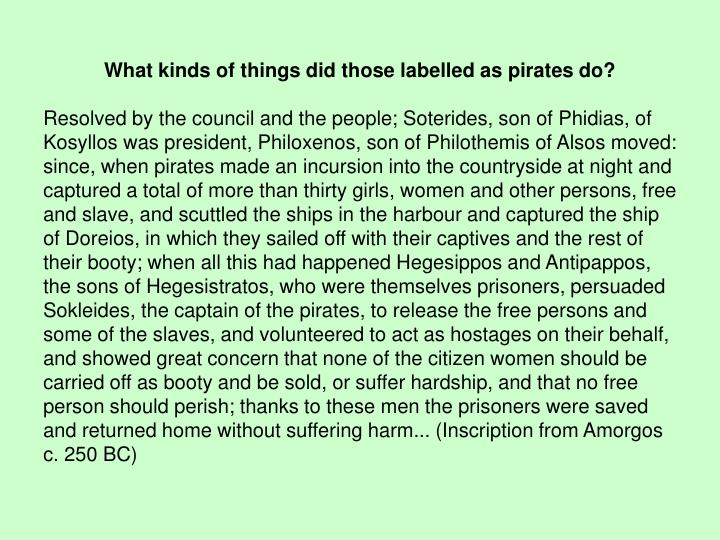 What kinds of things did those labelled as pirates do?