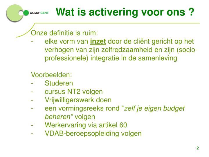 Wat is activering voor ons ?