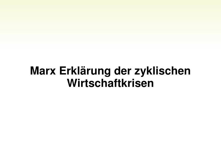 Marx Erklrung der zyklischen Wirtschaftkrisen