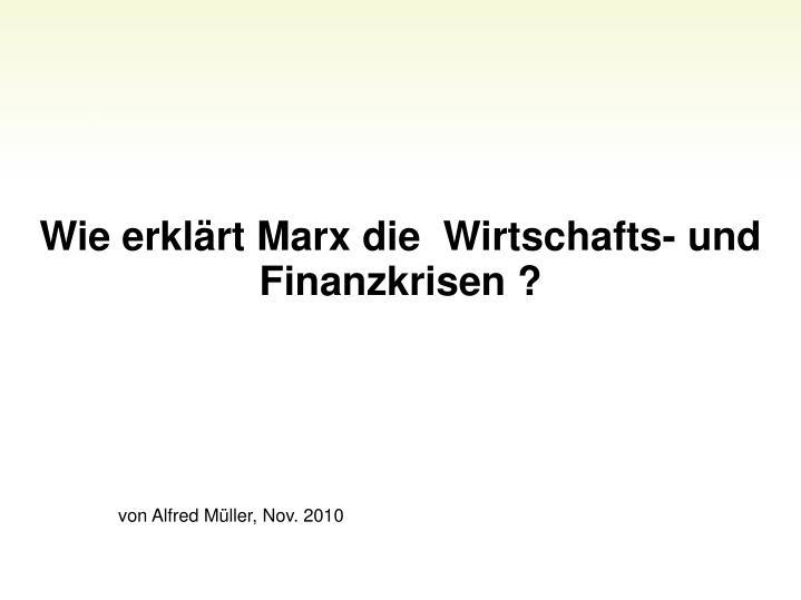 Wie erklrt Marx die  Wirtschafts- und Finanzkrisen ?