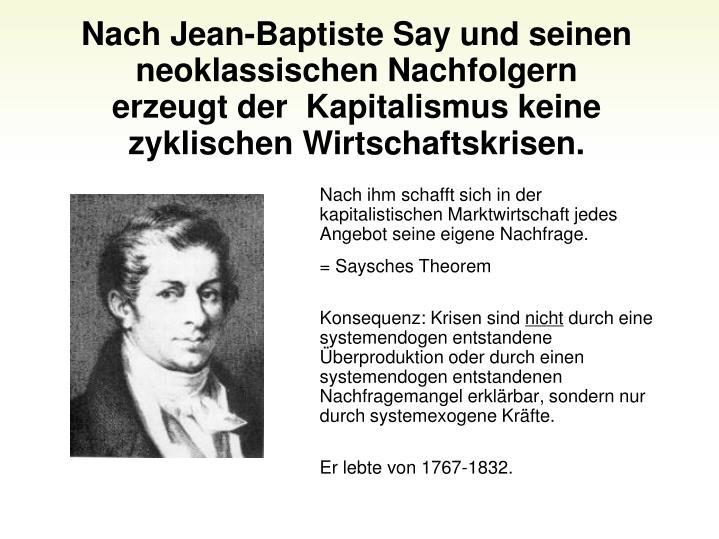 Nach Jean-Baptiste Say und seinen neoklassischen Nachfolgern